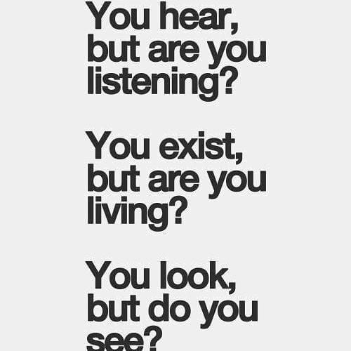you hear, but are you listening?